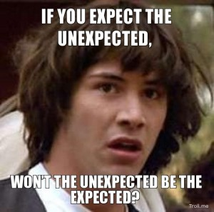 if-you-expect-the-unexpected-wont-the-unexpected-be-the-expected